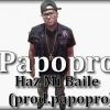 Papopro - Haz Mi Baile (prod.papopro).mp3