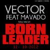 Gran Estreno - Vector Ft. Mavado - Born Leader (Official Video)