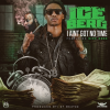 Ice Berg Ft. Rick Ross - I Ain't Got No Time (Official Video)+mp3 FullHD rap americano 2013 durisimo!!
