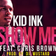 Gran Estreno - Kid Ink Ft. Chris Brown - Show Me (Official Video) durisimo!!