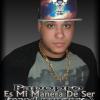 Papopro - Es Mi Manera De Ser (prod.SiStudio).mp3...tema exclusivo del dia!!