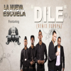 La Nueva Escuela ft. Big Flow - Dile (Remix Europa).mp3