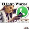 Nuevo - El Intro Warior - Amor De Whtasapp (prod.SiStudio) pegao de nacimiento juye dale play!!