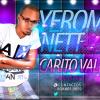Nuevo – Yerom Nett – Carito Vale (Prod. Dj Patio) Dembow 2013 durisimo juye descargalo!!