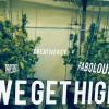 Gran Estreno – Fabolous – We Get High (Official Video)+mp3 rap americano 2013 durisimo!!