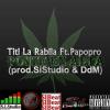 Titi La Rabiia Ft. Papopro – Ponte En Alta (prod. SiStudio & DdM) Hiphop Dominicano 2014 tema oficial del 4/20 juye dale a play!!