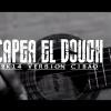 Gran Estreno – CAPEA EL DOUGH 2K14 (VIDEO OFICIAL) CIBAO CENTRAL