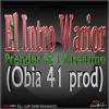 Gran Estreno – El Intro Warior – Prender & Marearme (Obia 41 prod).mp3 durisimo juye dale play!!
