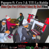 Papopro ft. Cero 3 & TiTi La Rabia – Dime Que Fue (prod.SiStudio) Video Edition.mp3 descargalo y dale play!!