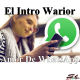 Nuevo – El Intro Warior – Amor De Whtasapp (prod.SiStudio) pegao de nacimiento juye dale play!!
