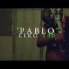 Liro 100 – Pablo (Video Oficial) #TRAPMUSIC