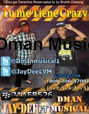 Jay-Dee Ft. Dman Musical - Tu Me Tiene Crazy