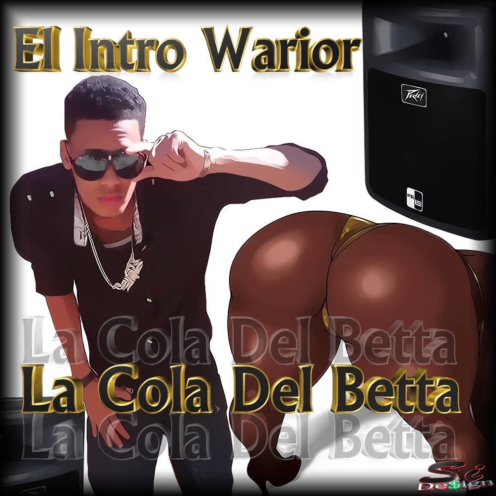 El Intro Warior - La Cola Del Betta By SiDe$ign