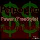 Papopro – Power (FreeStyle) (prod.papopro).mp3…tema exclusivo del dia!!