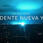VIDEO : OVNIS EN EL INCIDENTE DE LA LUZ AZUL DE NUEVA YORK